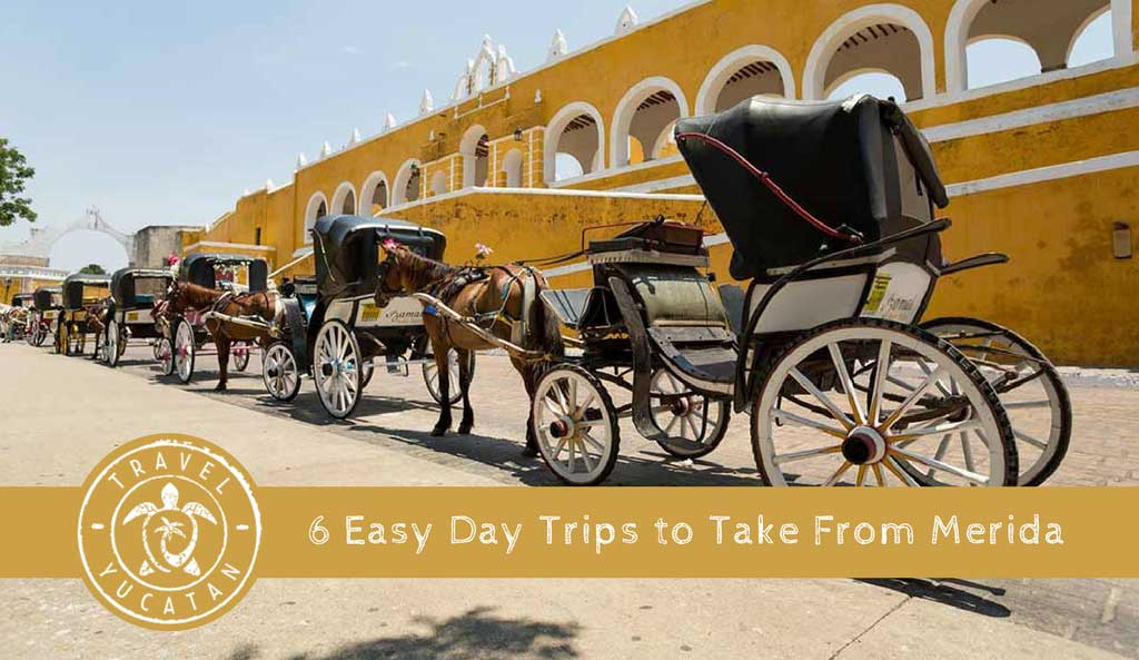 6 Day Trips from Merida